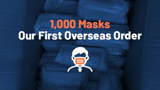 1,000 Masks: Our First Overseas Order
